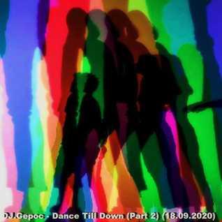 DJ.Gepoc   Dance Till Down (Part 2) (18.09.2020)