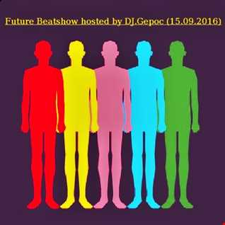 Future Beatshow hosted by DJ.Gepoc (15.09.2016)