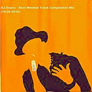 DJ.Gepoc   Best Minimal Track Compilation Mix (26.06.2016)