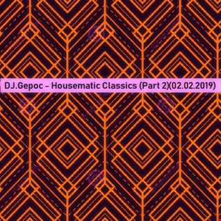 DJ.Gepoc   Housematic Classics (Part 2) (02.02.2019)