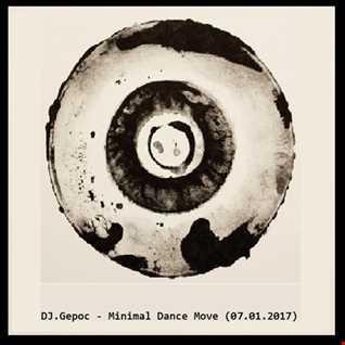 DJ.Gepoc   Minimal Dance Move (07.01.2017)