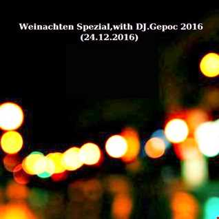Weinachten Spezial,with DJ.Gepoc 2016 (24.12.2016)