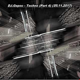 DJ.Gepoc   Techno (Part 4) (20.11.2017)