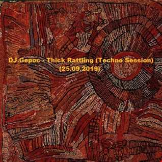 DJ.Gepoc   Thick Rattling (Techno Session) (25.09.2019)