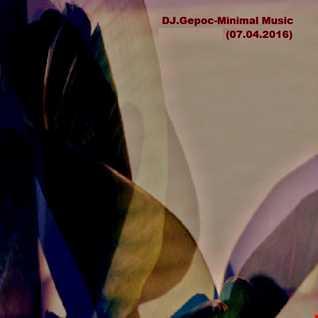 DJ.Gepoc   Minimal Music (07.04.2016)