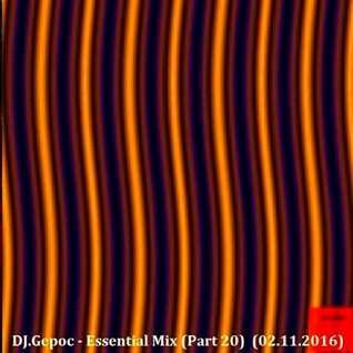 DJ.Gepoc   Essential Mix (Part 20)  (02.11.2016)