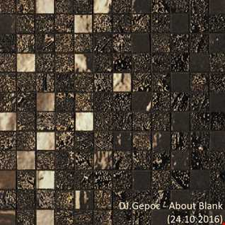 DJ.Gepoc   About Blank (24.10.2016)