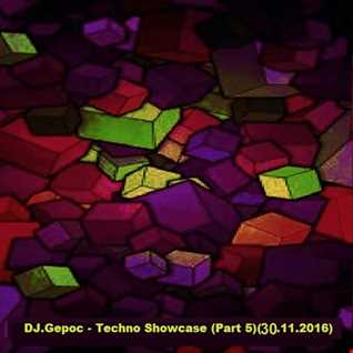 DJ.Gepoc - Techno Showcase (Part 5)(30.11.2016)