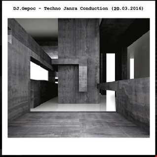 DJ.Gepoc   Techno Janra Conduction (20.03.2016)