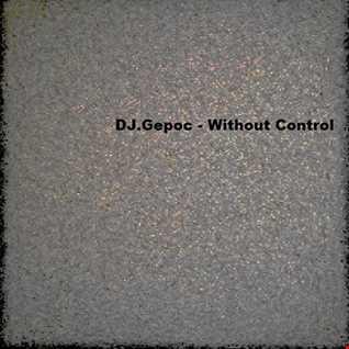 01.DJ.Gepoc   Without Control (Phaze Remixed)