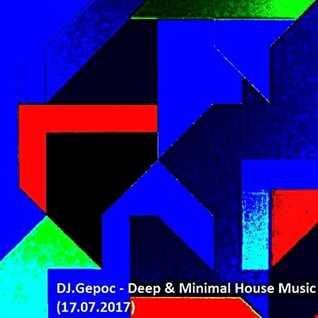 DJ.Gepoc   Deep & Minimal House Music (17.07.2017)