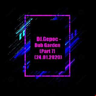 DJ.Gepoc   Dub Garden (Part 7) (24.01.2020)