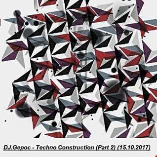 DJ.Gepoc   Techno Construction (Part 2) (15.10.2017)