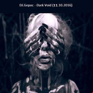 DJ.Gepoc - Dark Void (11.10.2016)