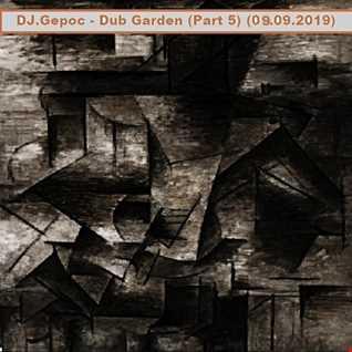 DJ.Gepoc   Dub Garden (Part 5) (09.09.2019)