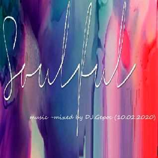 Soulful music   mixed by DJ.Gepoc (10.02.2020)