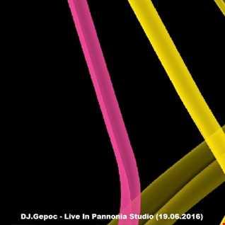 DJ.Gepoc   Live In Pannonia Studio (19.06.2016)
