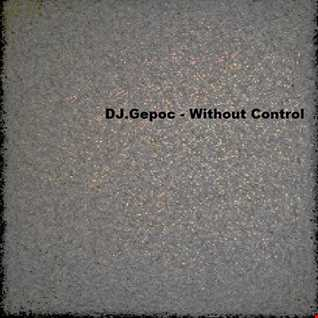 02.DJ.Gepoc   Without Control (One Silent Remixed)