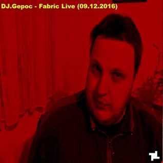 DJ.Gepoc   Fabric Live  (09.12.2016)