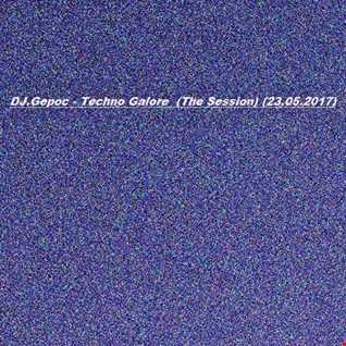 DJ.Gepoc   Techno Galore  (The Session) (23.05.2017)