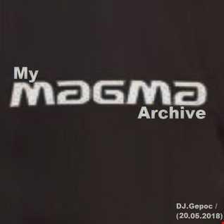 DJ.Gepoc   My Magma Archive (20.05.2018)