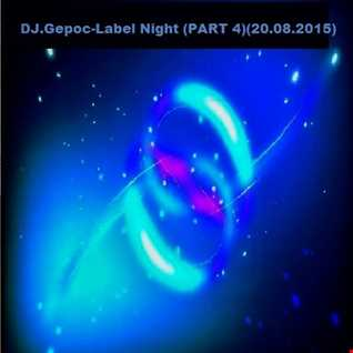 DJ.Gepoc   Label Night (Part 4)(20.08.2015)