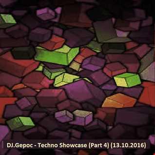 DJ.Gepoc - Techno Showcase (Part 4) (13.10.2016)