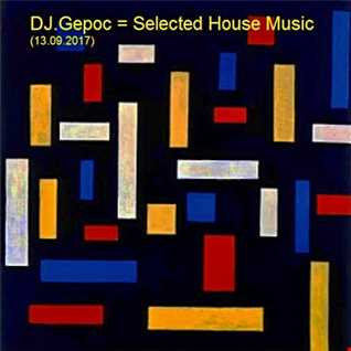 DJ.Gepoc   Selected House Music (13.09.2017)