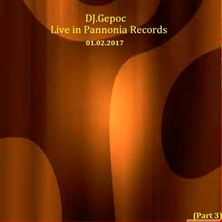 DJ.Gepoc   Live In Pannonia Records (Part 3) (01.02.2017)