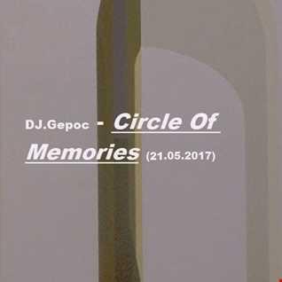 DJ.Gepoc   Circle Of Memories  (21.05.2017)