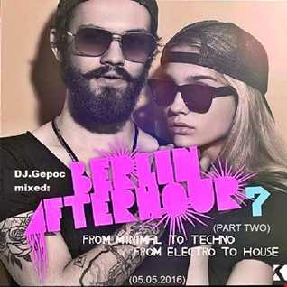 DJ.Gepoc mixed Berlin Afterhour (PART TWO)(05.05.2016)