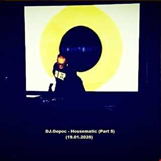 DJ.Gepoc   Housematic (Part 5) (19.01.2020)