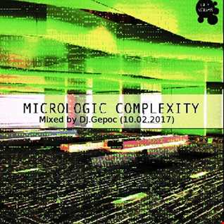Micrologic Complaxity   Mixed by DJ.Gepoc (10.02.2017)