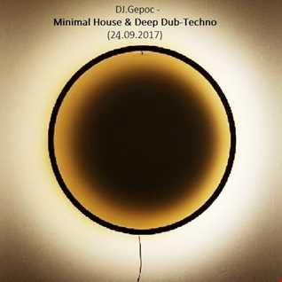 DJ.Gepoc   Minimal House & Deep Dub Techno (24.09.2017)