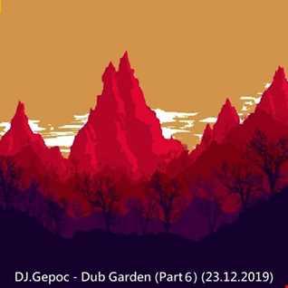 DJ.Gepoc   Dub Garden (Part 6) (23.12.2019)