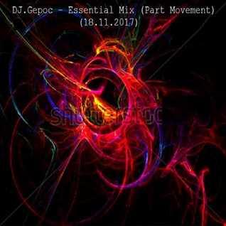 DJ.Gepoc   Essential Mix (Part Movement) (18.11.2017)