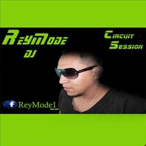 Circuit Session     ( Dj ReyMode )