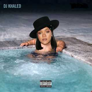DJ Khaled ft Rihanna   Wild Thoughts Maria