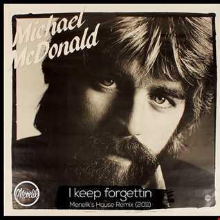 Michael McDonald    Keep Forgettin ( Meneliks House Edit 2011 )