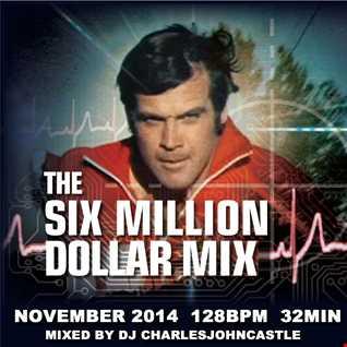 Six Million Dollar Mix, 128bpm, 32 min w/artist & title info