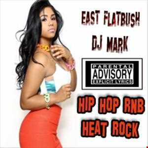 East Flatbush Dj Mark Hip Hop RnB Heat Rock