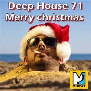 Deep House 71