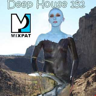 Deep House 152