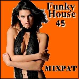 Funky House 45