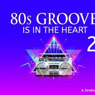 80's Groove Is In The Heart 2
