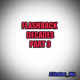 Flashback Decades Part 3