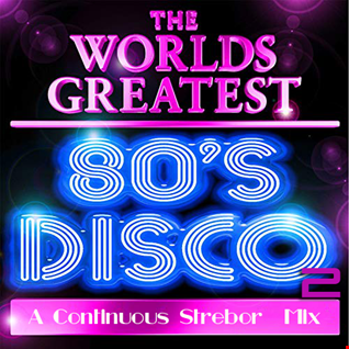 The World's Greatest 80's Disco Part 2