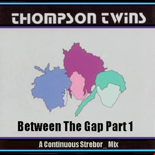 Thompson Twins   Between The Gap Part 1