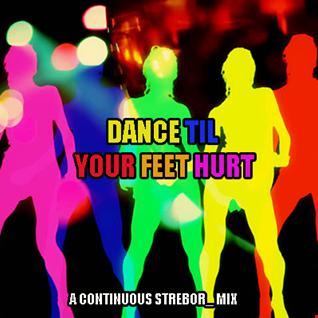 Dance Til Your Feet Hurt