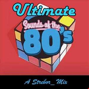 Ultimate Sounds Of The 80's
